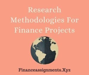 Research methodologies for finance Projects